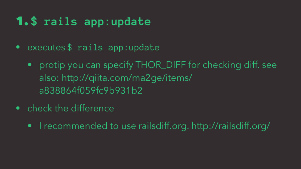 1. $ rails app:update • executes $ rails app:up...