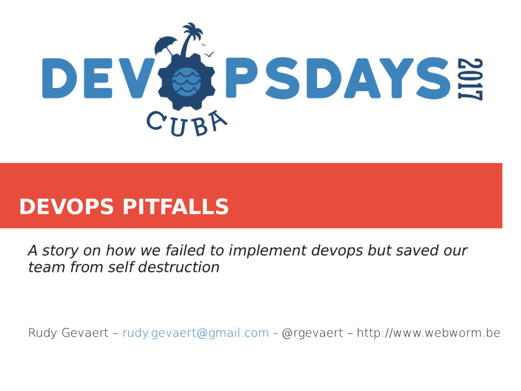 DEVOPS PITFALLS A story on how we failed to imp...
