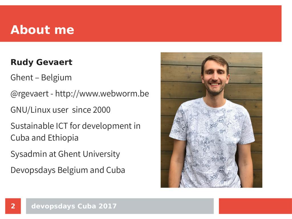 devopsdays Cuba 2017 2 About me Rudy Gevaert Gh...