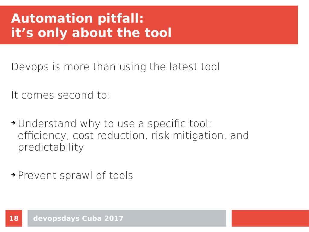 devopsdays Cuba 2017 18 Automation pitfall: it'...