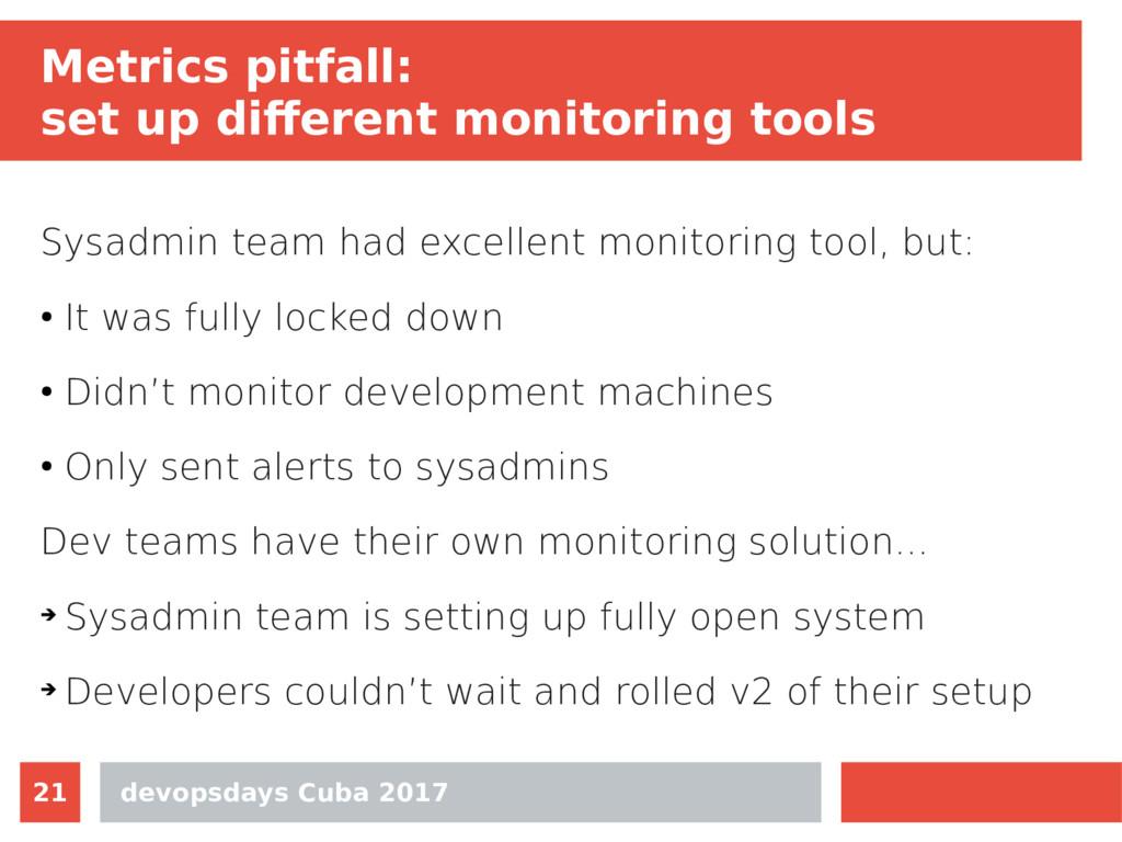 devopsdays Cuba 2017 21 Metrics pitfall: set up...