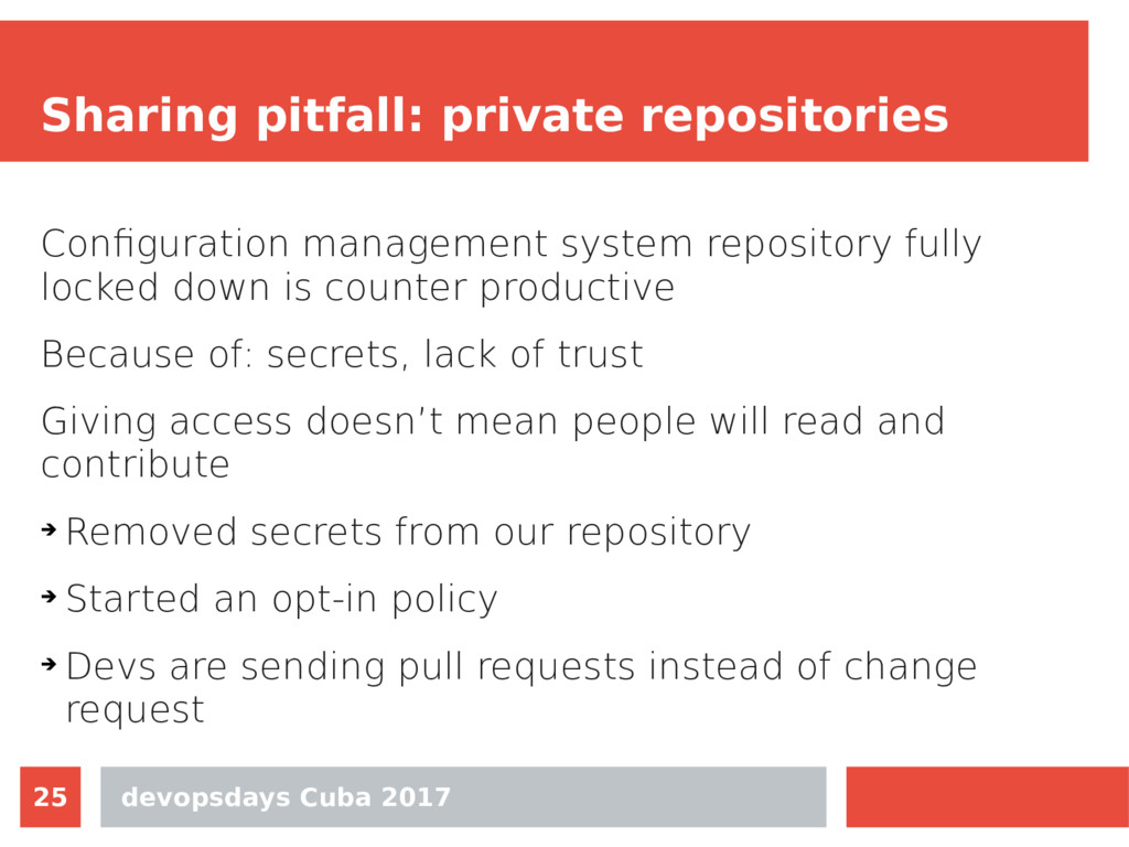 devopsdays Cuba 2017 25 Sharing pitfall: privat...