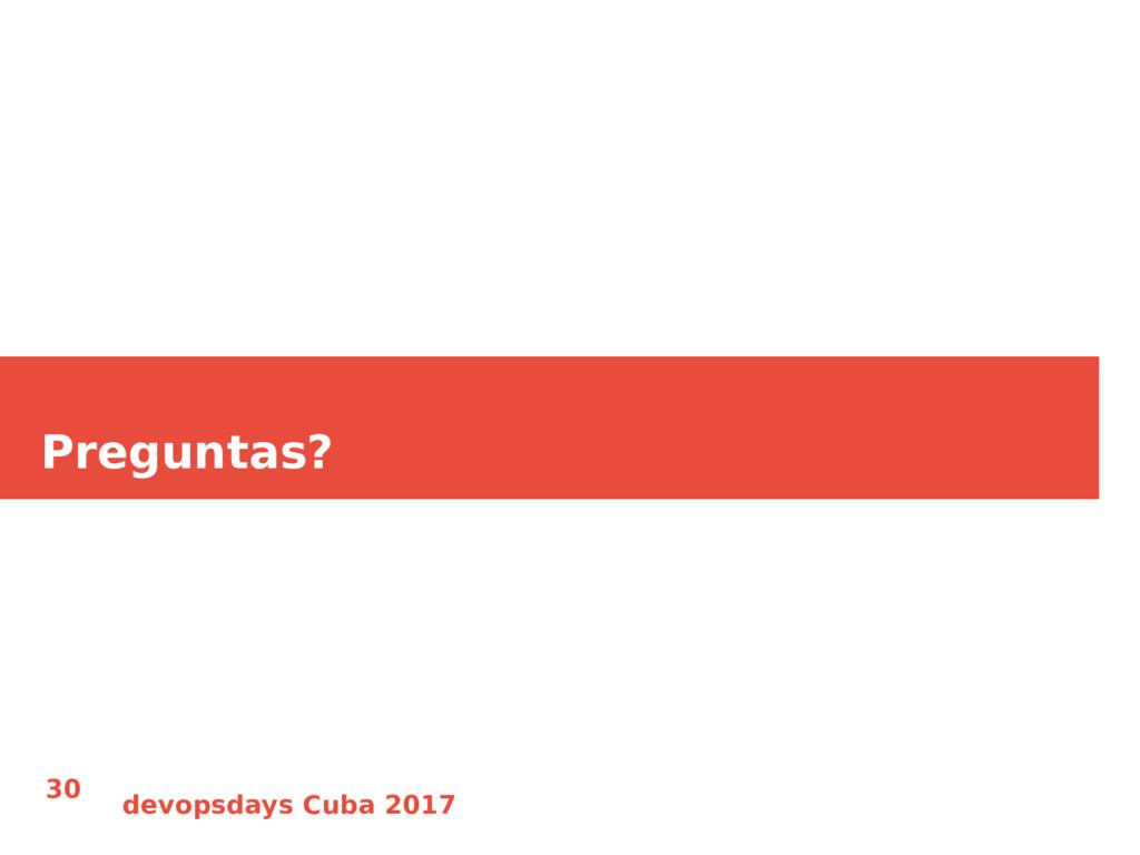 devopsdays Cuba 2017 30 Preguntas?