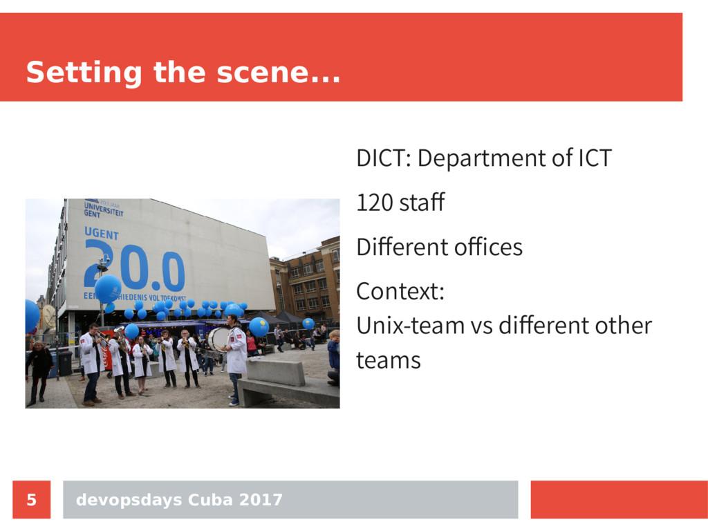devopsdays Cuba 2017 5 Setting the scene... DIC...