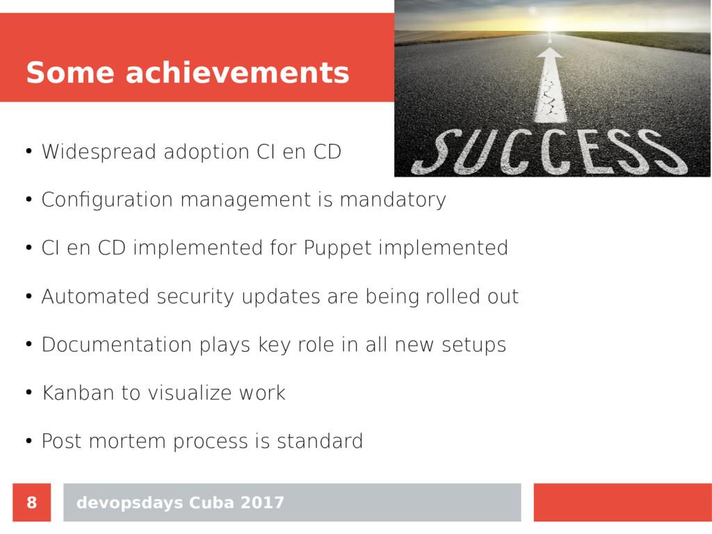 devopsdays Cuba 2017 8 Some achievements ● Wide...
