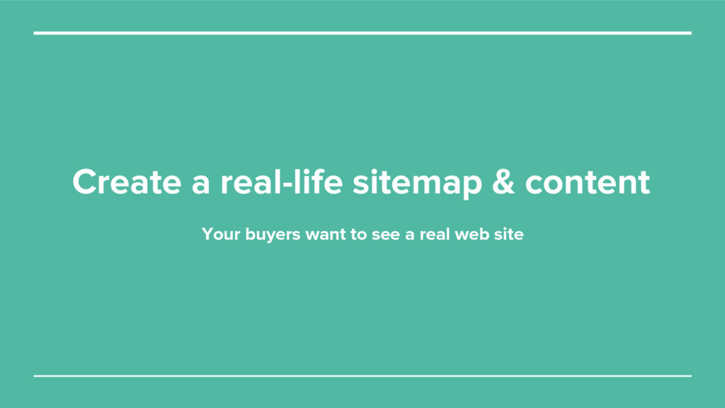 Create a real-life sitemap & content Your buyer...