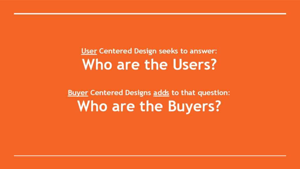 User Centered Design seeks to answer: Who are t...
