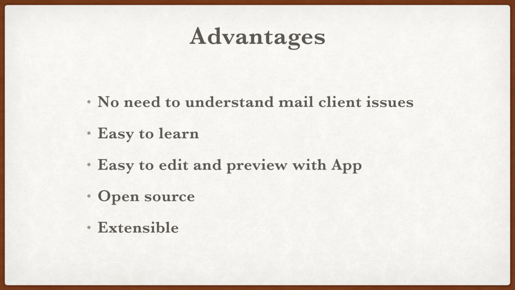 Advantages • No need to understand mail client ...