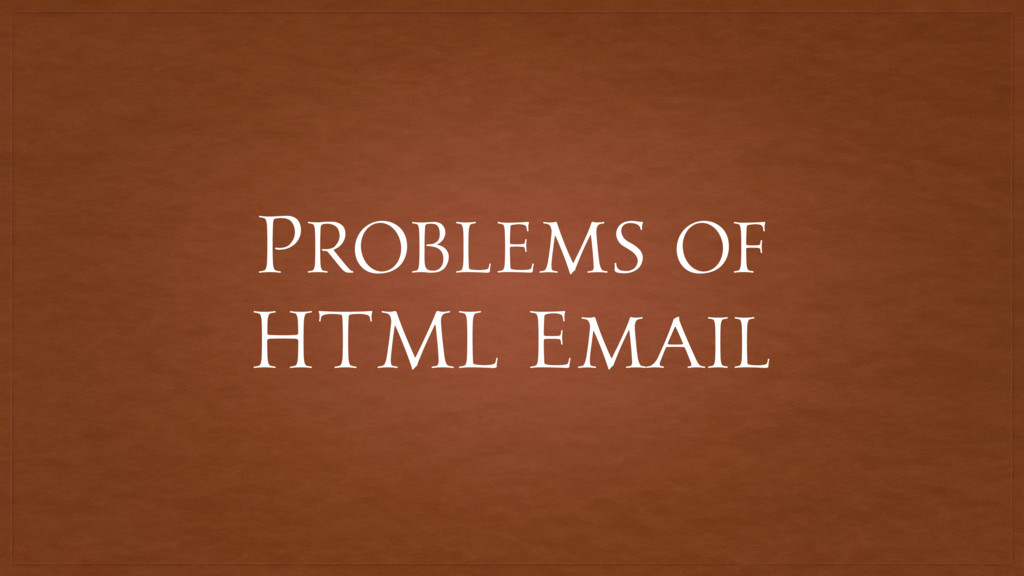 Problems of HTML Email
