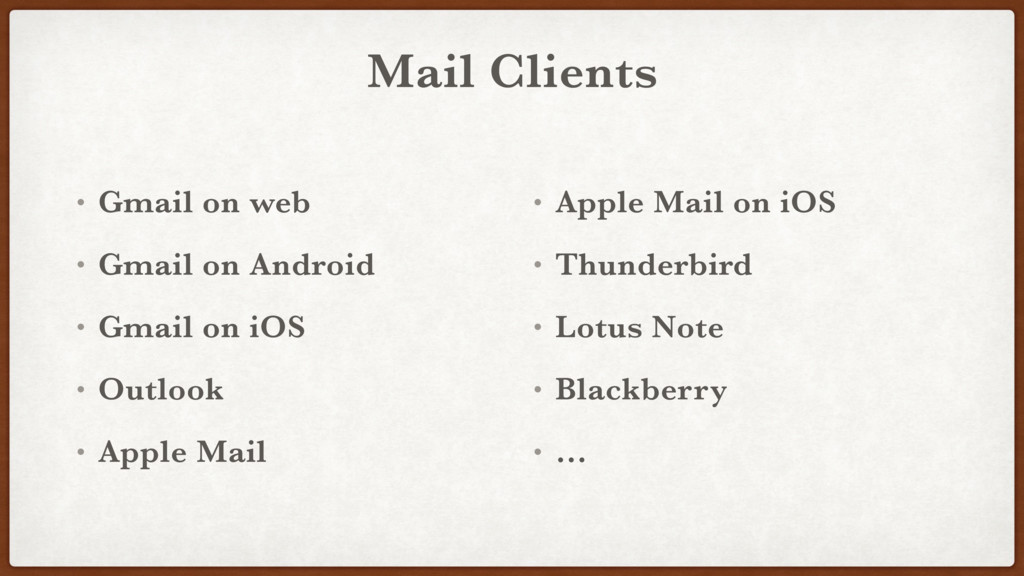 Mail Clients • Gmail on web • Gmail on Android ...