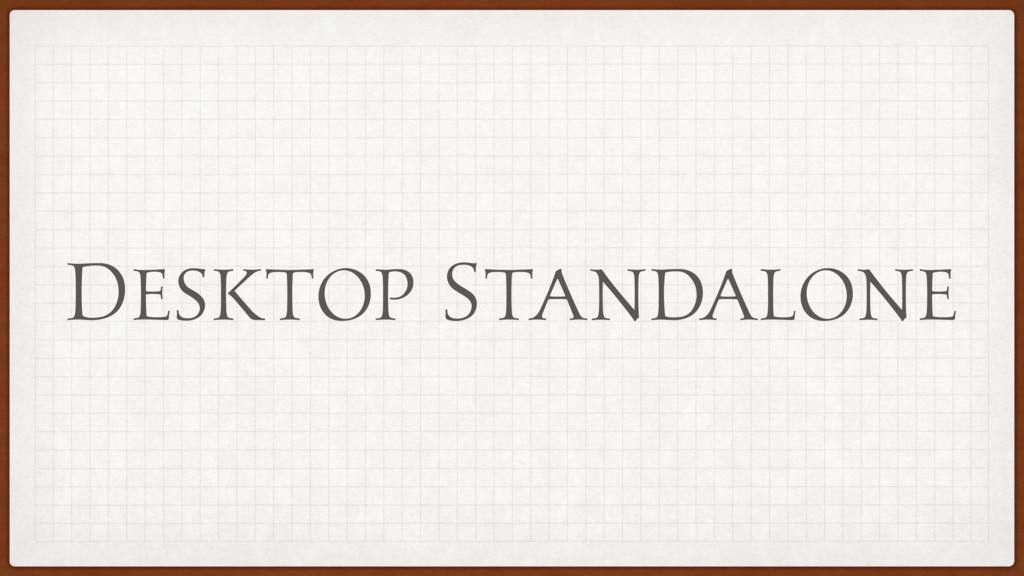 Desktop Standalone