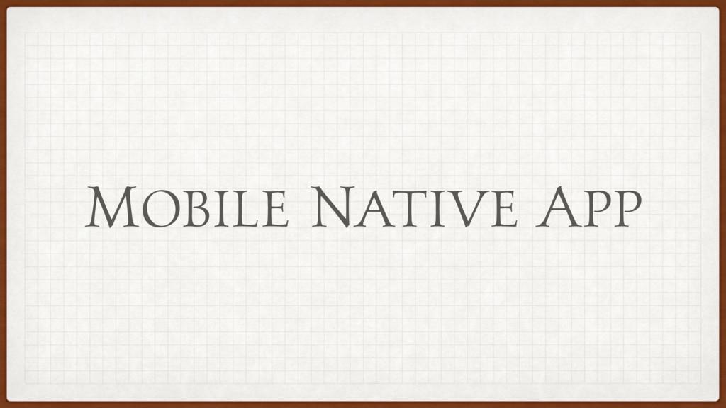 Mobile Native App