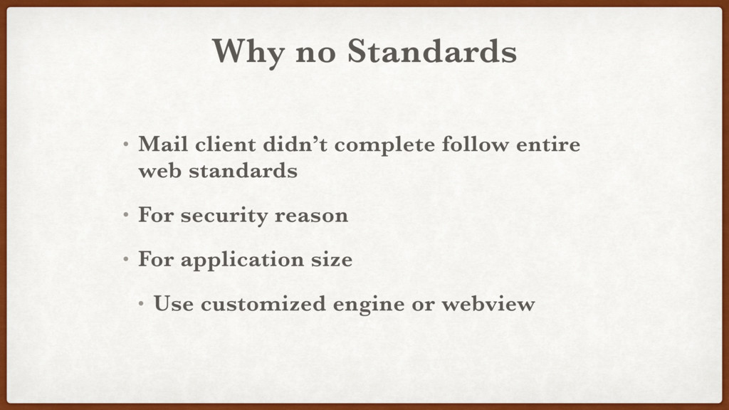 Why no Standards • Mail client didn't complete ...