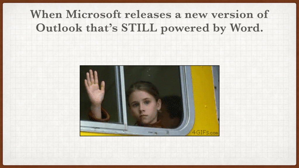 When Microsoft releases a new version of Outloo...