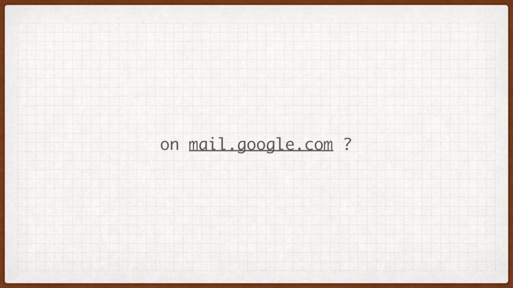 on mail.google.com ?
