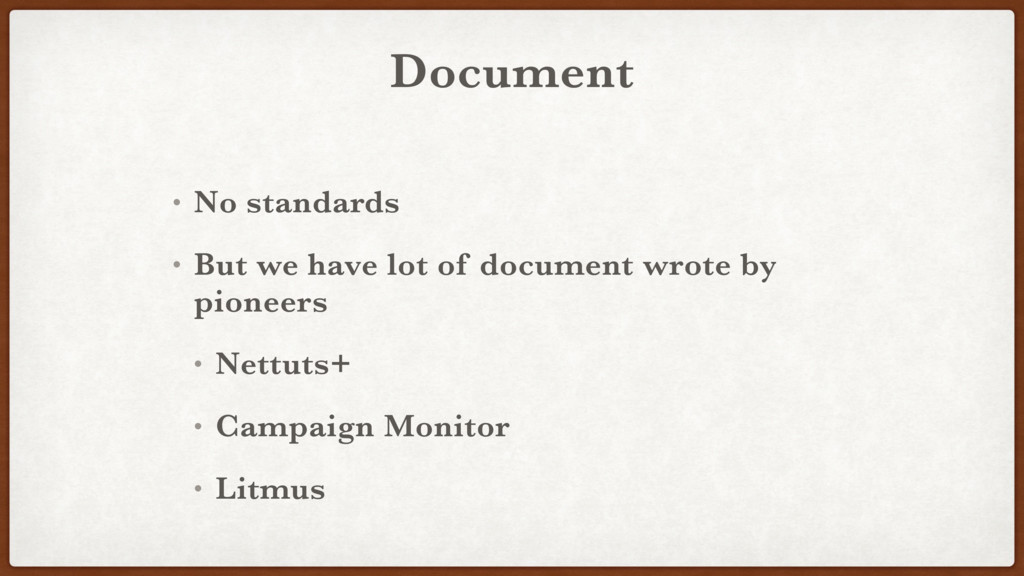 Document • No standards • But we have lot of do...