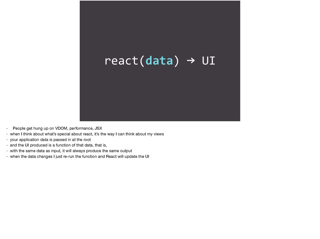 react(data)	