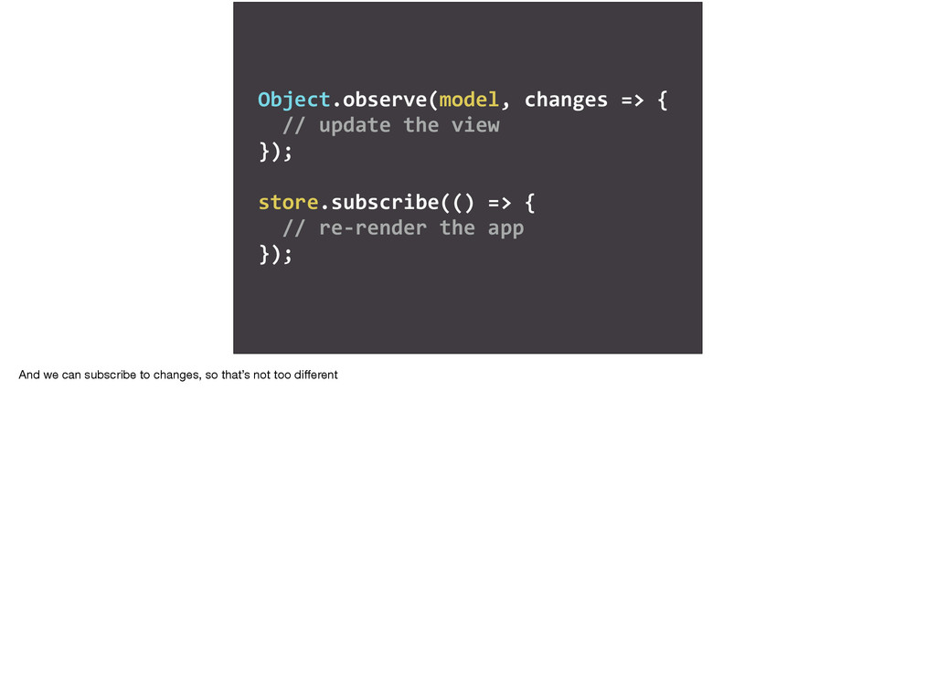 Object.observe(model,	
