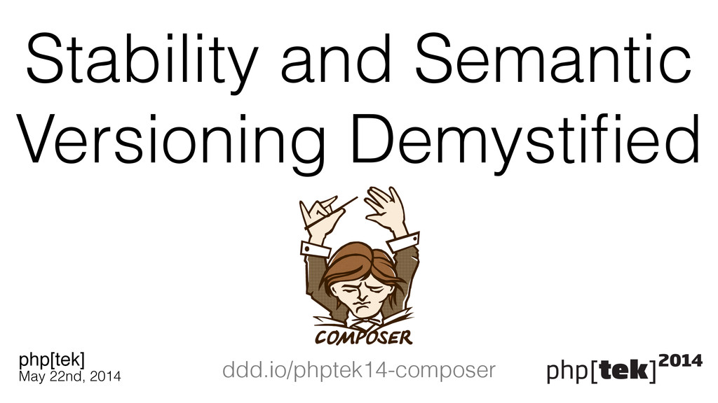 Stability and Semantic Versioning Demystified ph...