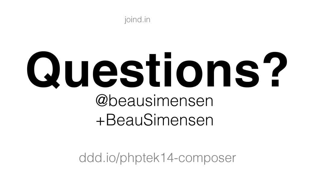 Questions? @beausimensen +BeauSimensen ddd.io/p...