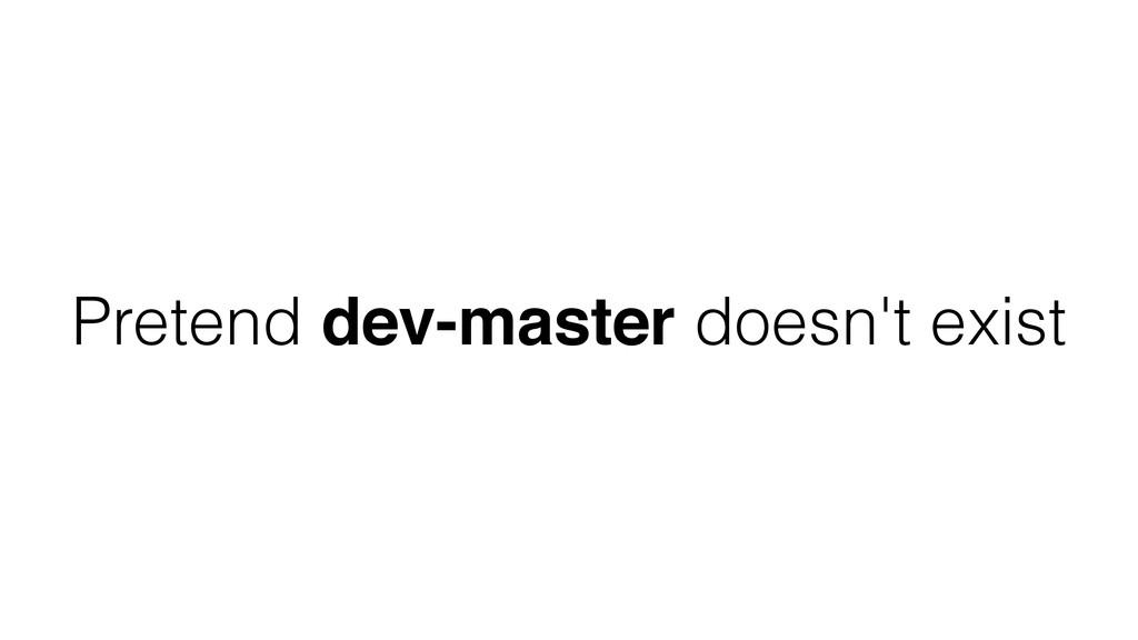 Pretend dev-master doesn't exist