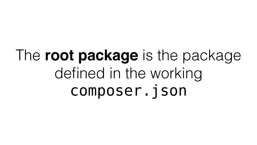 The root package is the package defined in the w...