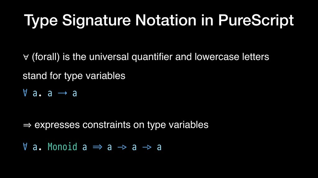 Type Signature Notation in PureScript ∀ (forall...