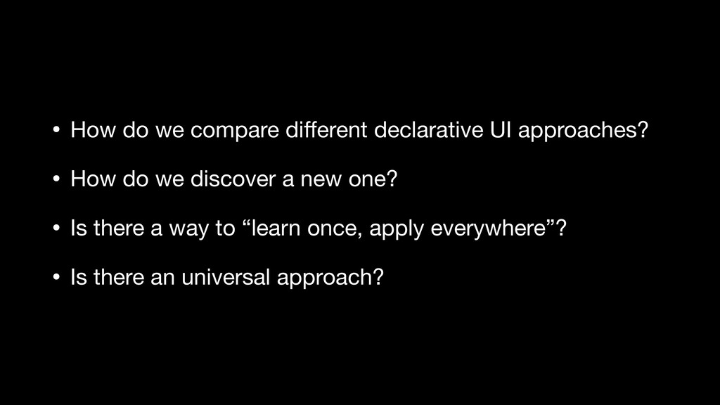 • How do we compare different declarative UI app...