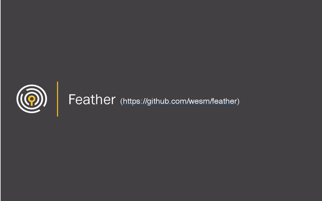 Feather (https://github.com/wesm/feather)