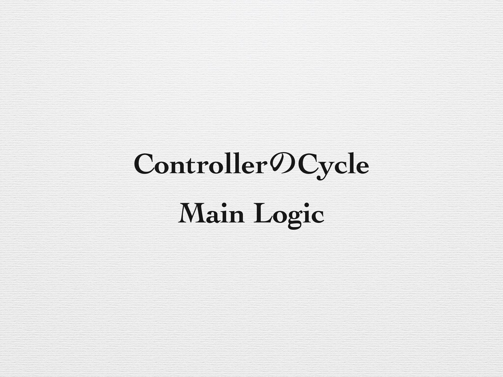 ControllerͷCycle Main Logic