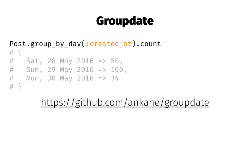 Groupdate Post.group_by_day(:created_at).count ...