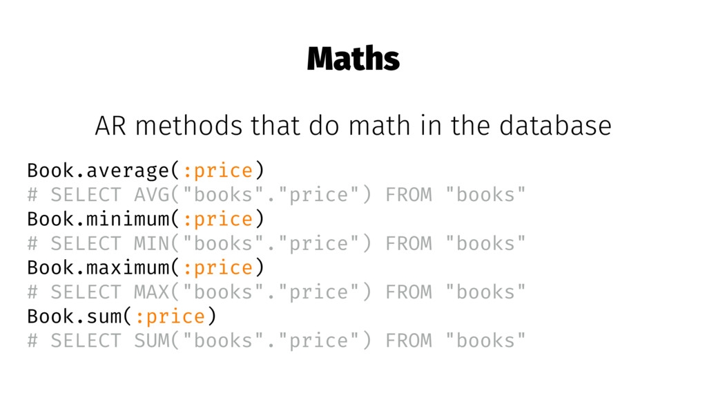 Maths AR methods that do math in the database B...
