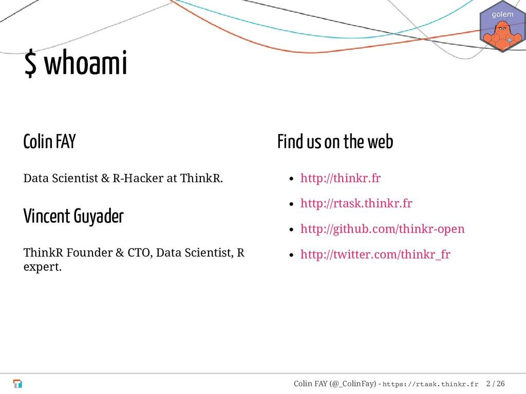 Colin FAY Data Scientist & R-Hacker at ThinkR. ...