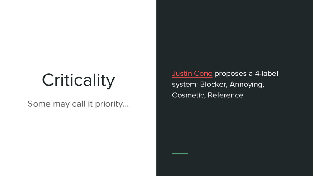 Criticality Some may call it priority... Justin...