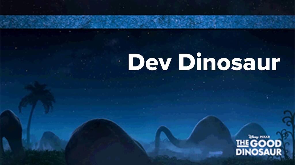 Dev Dinosaur