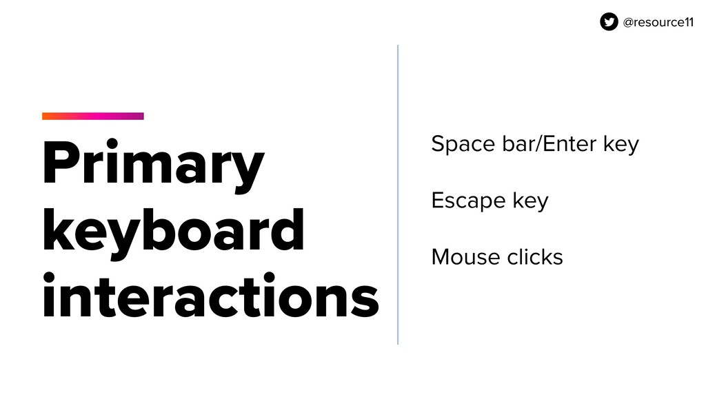 @resource11 Primary keyboard interactions Space...
