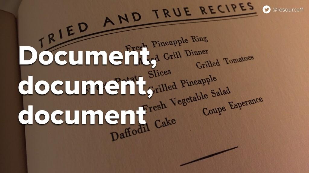 @resource11 Document, document, document @resou...