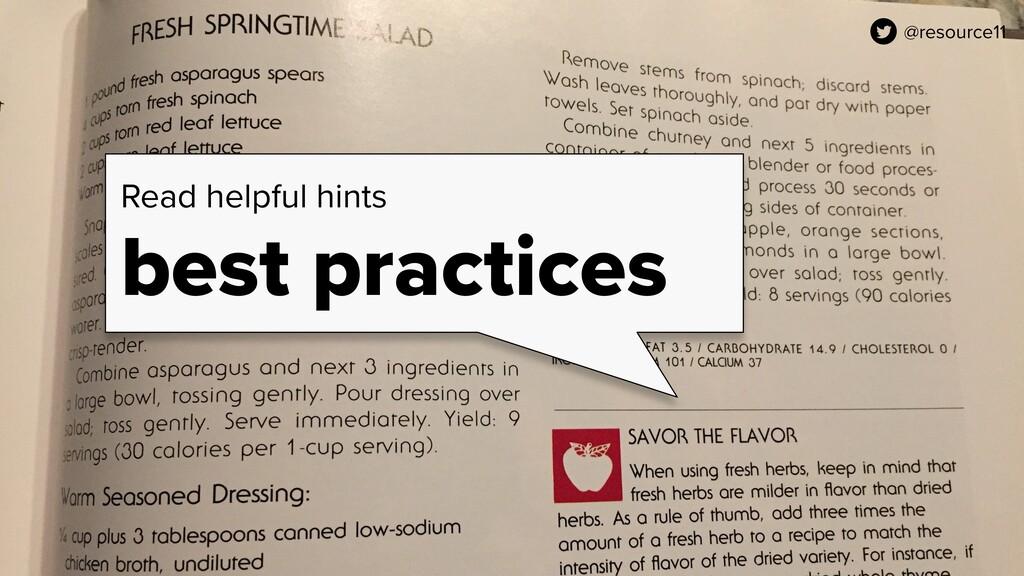 @resource11 Read helpful hints best practices @...
