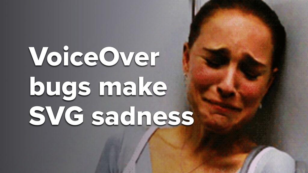 VoiceOver bugs make SVG sadness