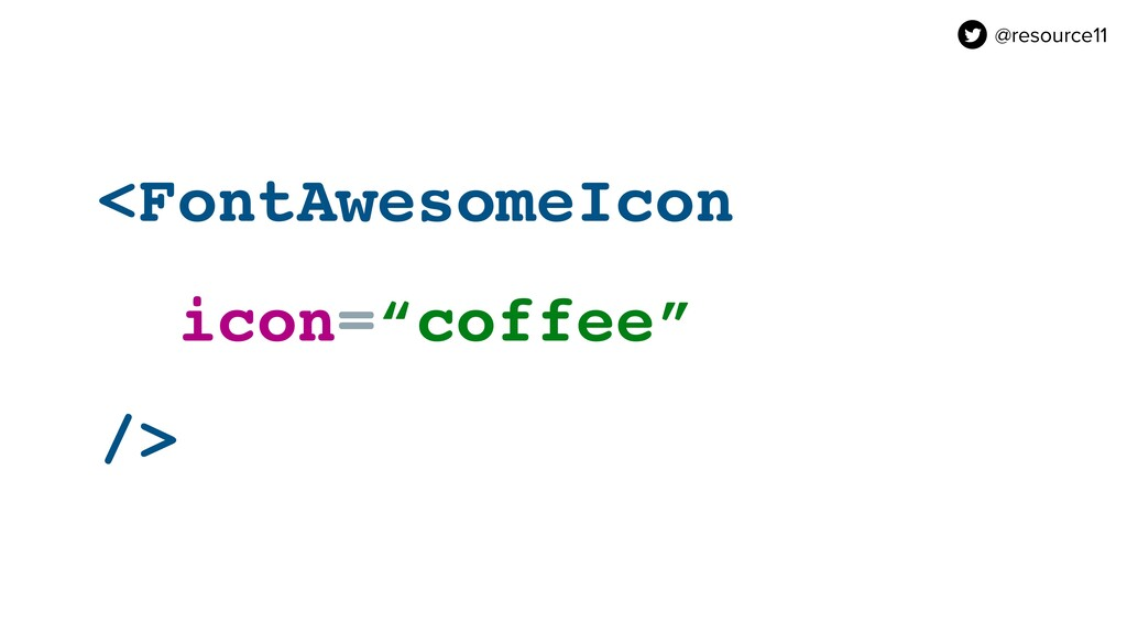 """<FontAwesomeIcon icon=""""coffee"""" /> @resource11"""