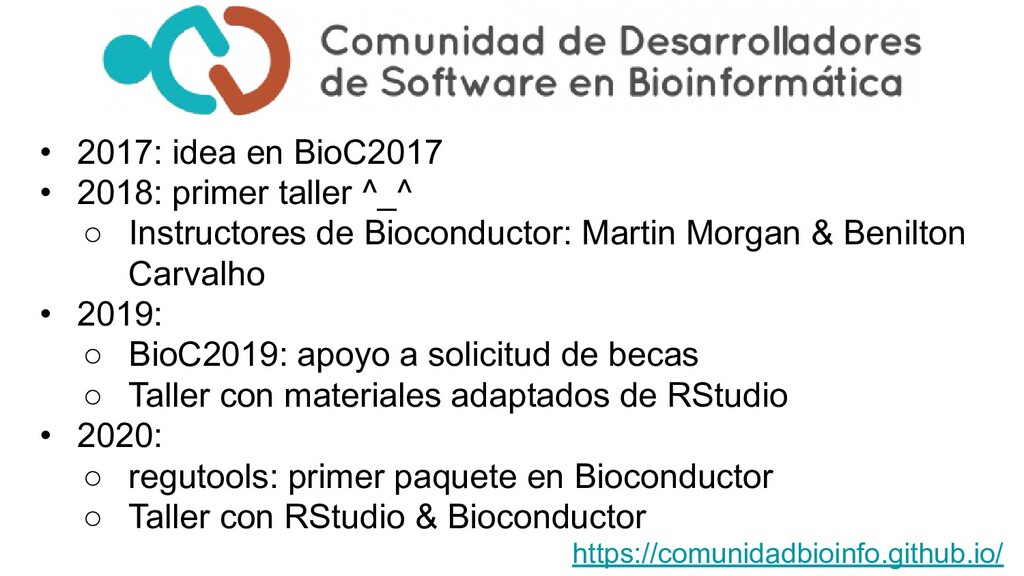 • 2017: idea en BioC2017 • 2018: primer taller ...