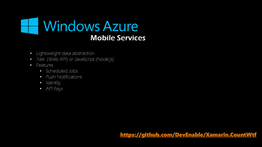 Mobile Services • Lightweight data abstraction ...