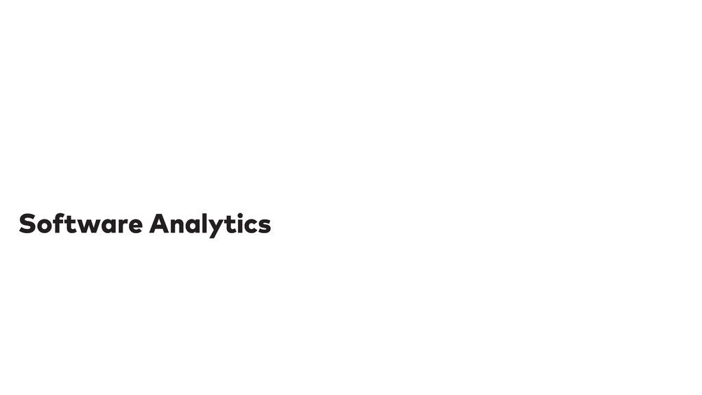 Software Analytics Software Analytics