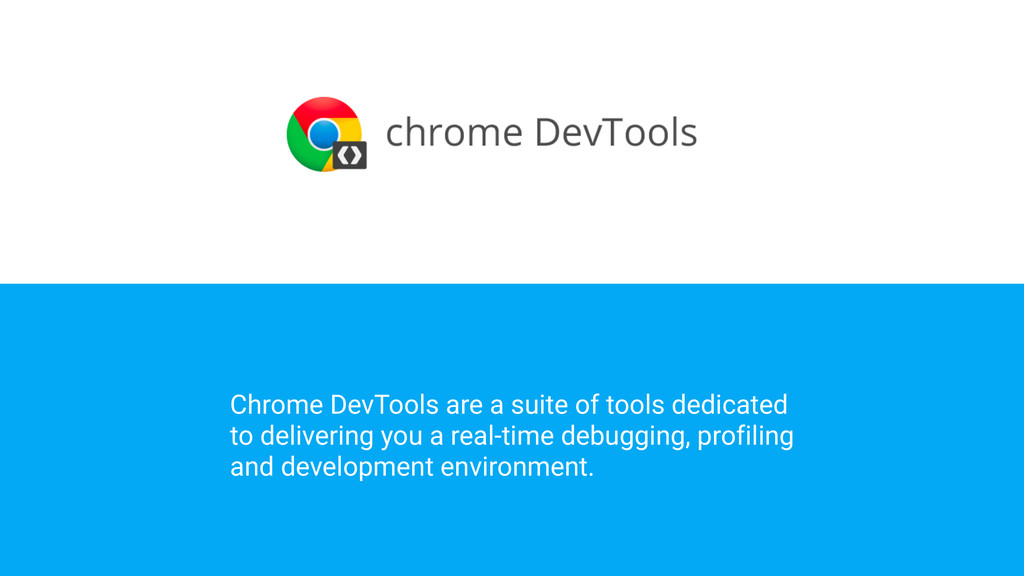 Chrome DevTools are a suite of tools dedicated ...