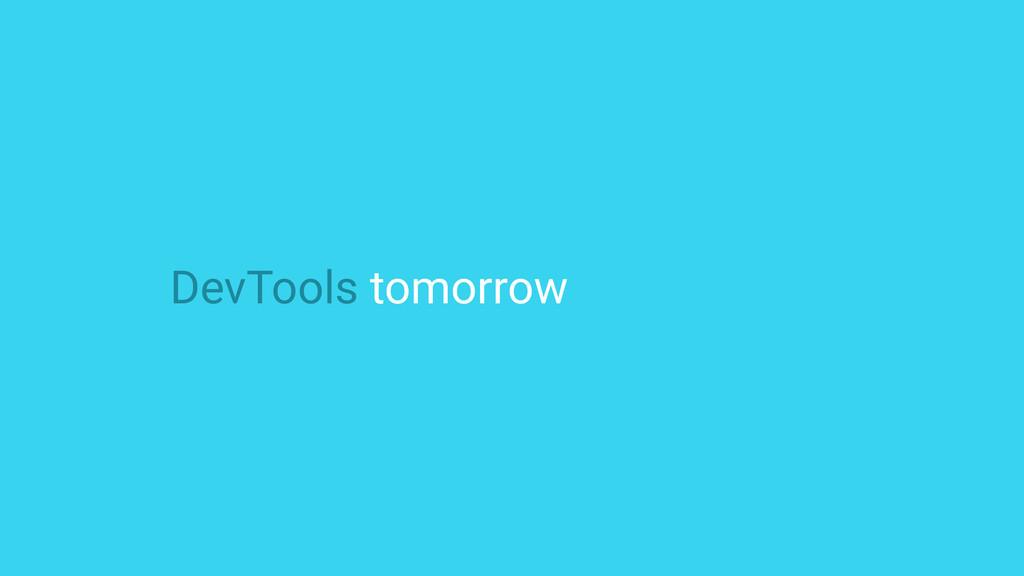 DevTools tomorrow