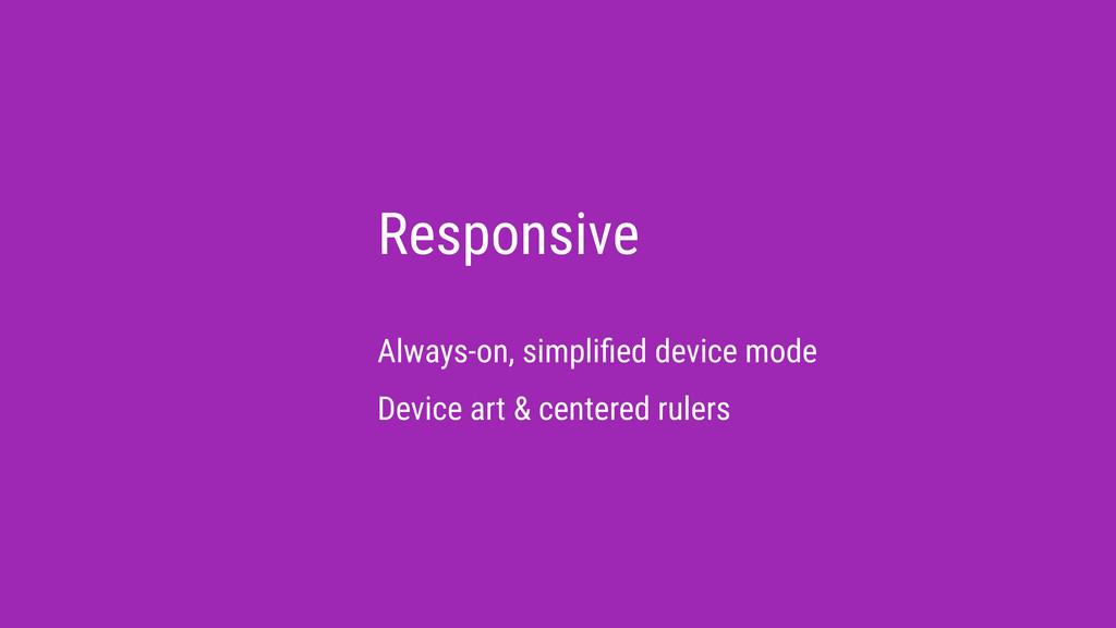 Responsive Always-on, simplified device mode Dev...