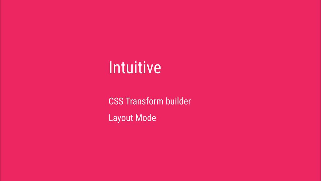 Intuitive CSS Transform builder Layout Mode