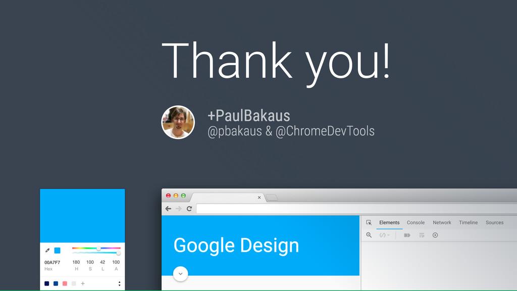 +PaulBakaus @pbakaus & @ChromeDevTools Thank yo...