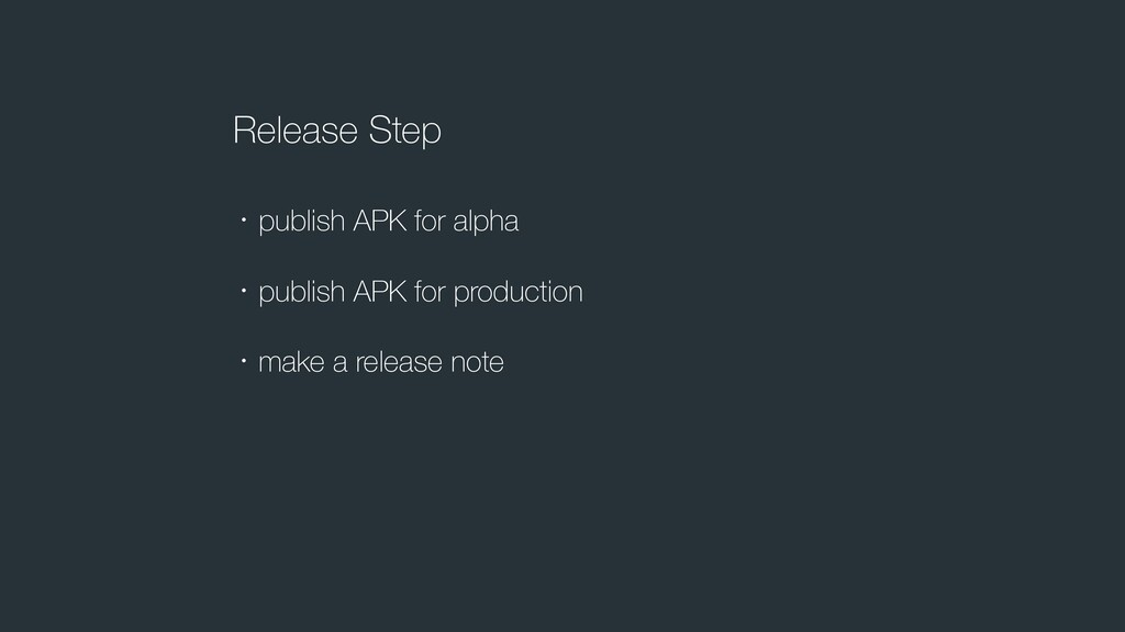 Release Step ɾpublish APK for alpha ɾpublish AP...