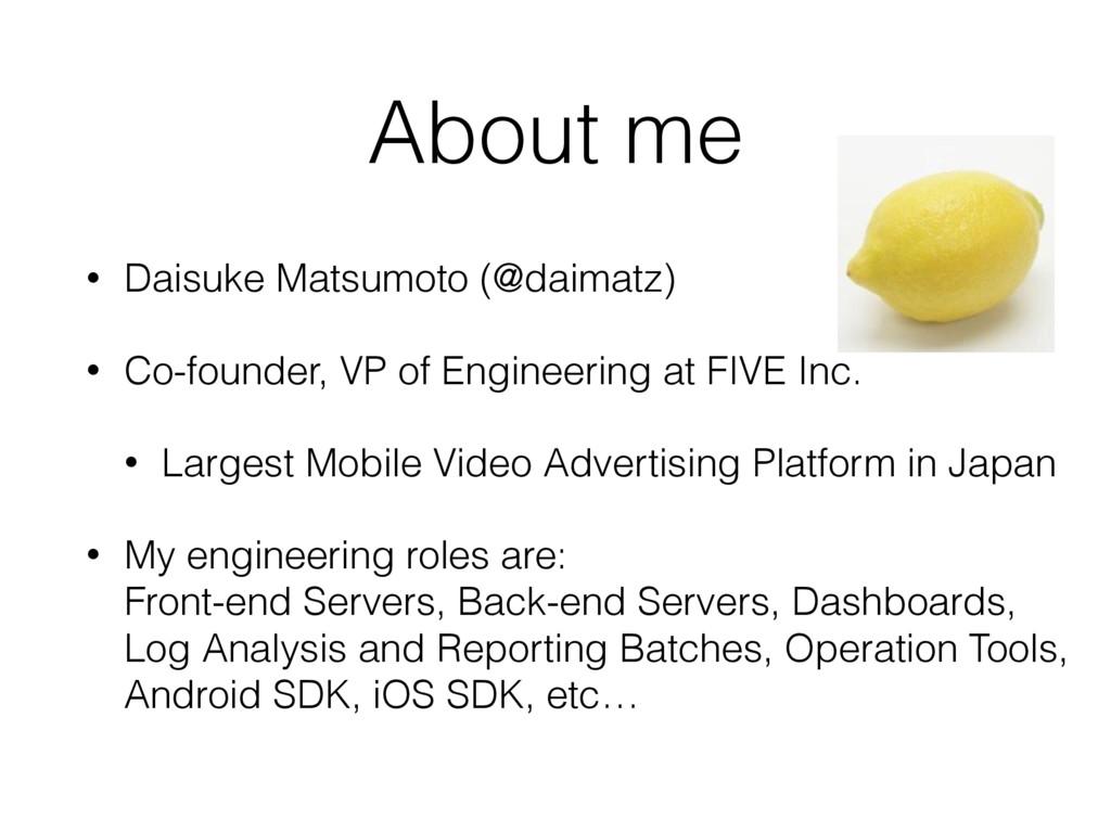 About me • Daisuke Matsumoto (@daimatz) • Co-fo...
